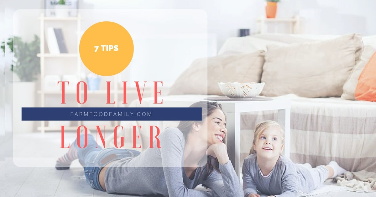 7 easy tips to live longer