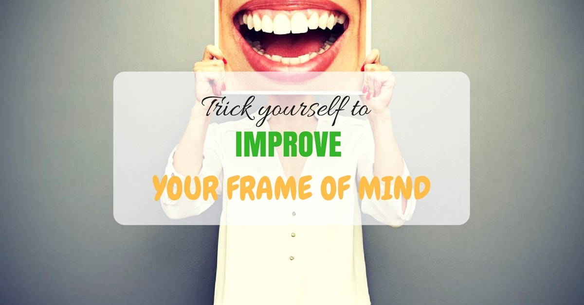Improve your frame of mind