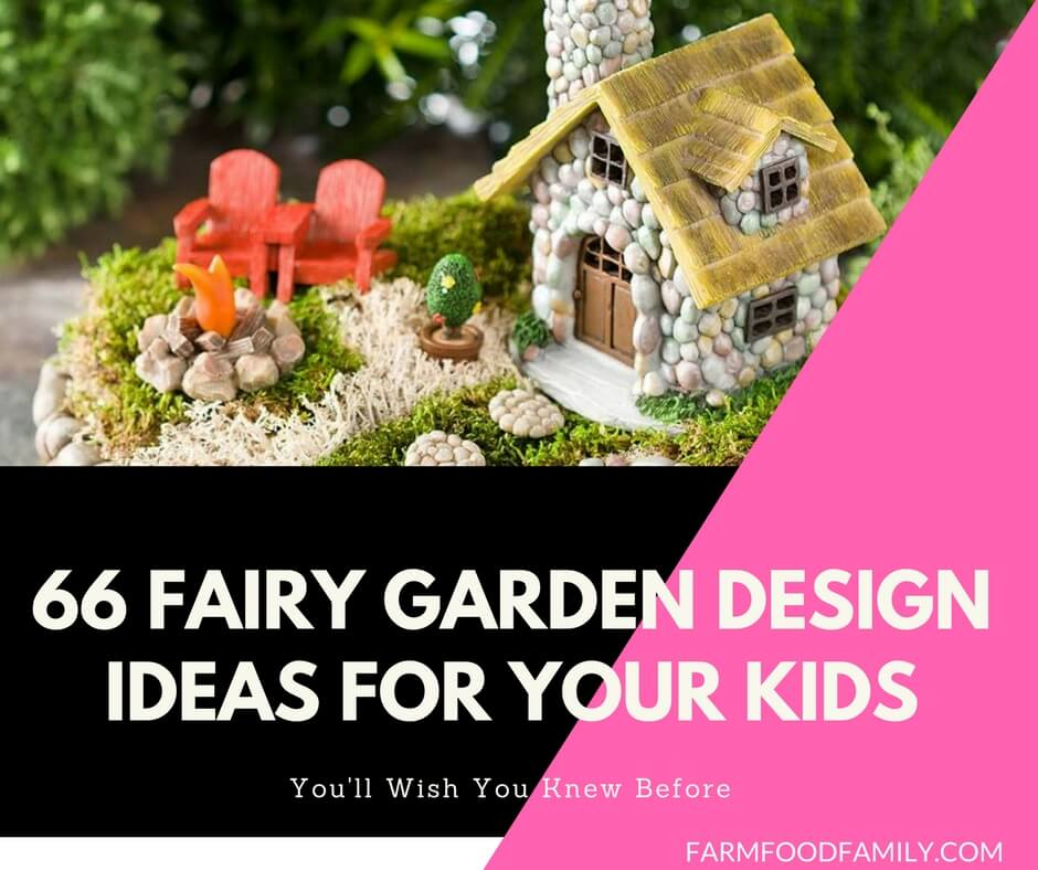 66 Fantastic Fairy Garden Design Ideas For Your Kids