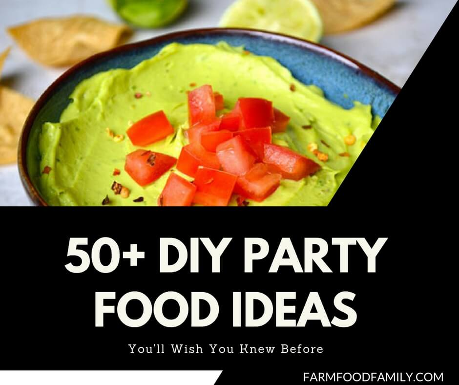 50+ Best DIY Party Food Ideas