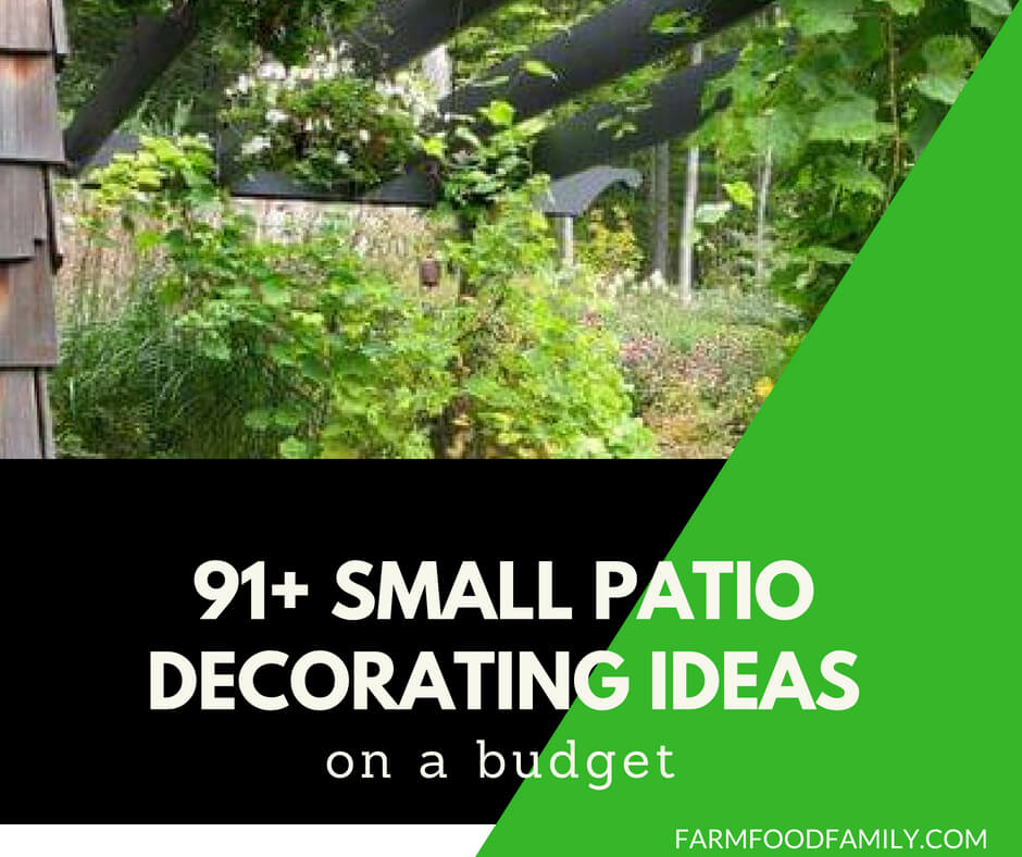 91 Small Patio Decorating Ideas On A Budget Farmfoodfamily