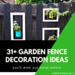 31+ Unique Garden Fence Decoration Ideas To Follow
