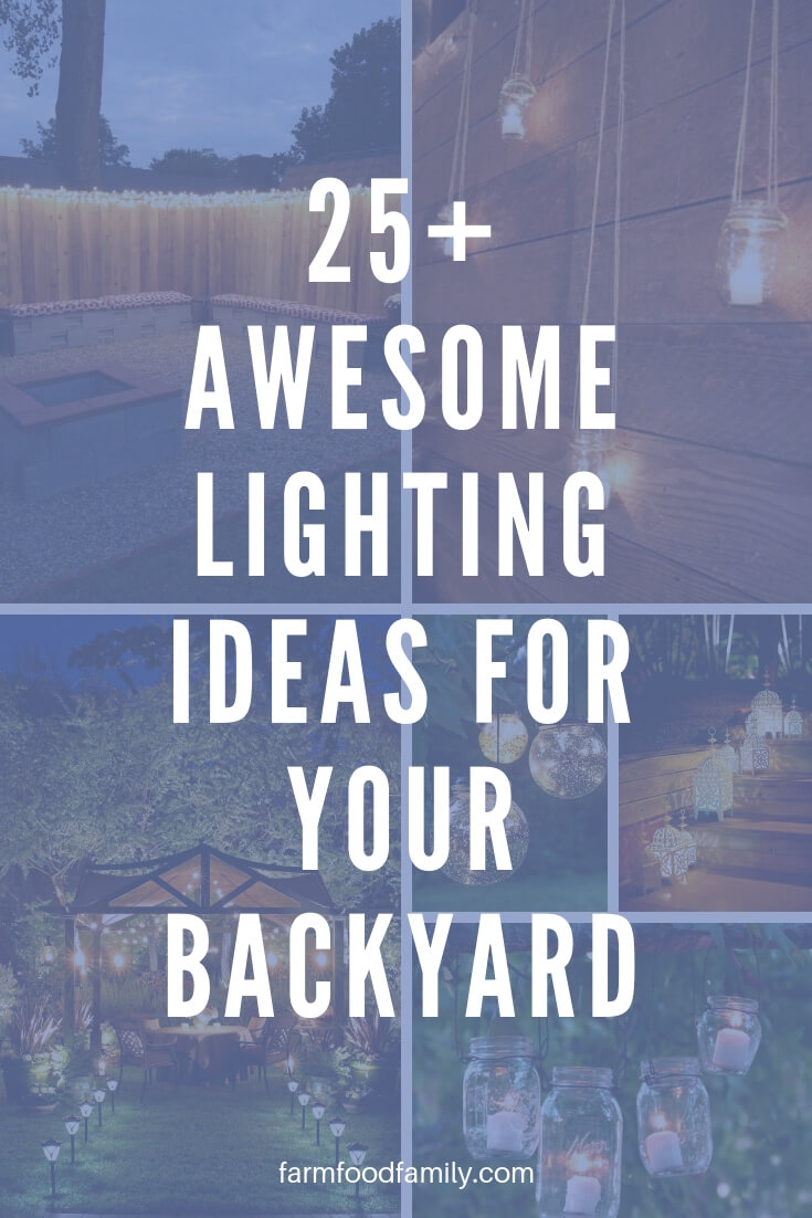 25+ Awesome Lighting Ideas For Backyard