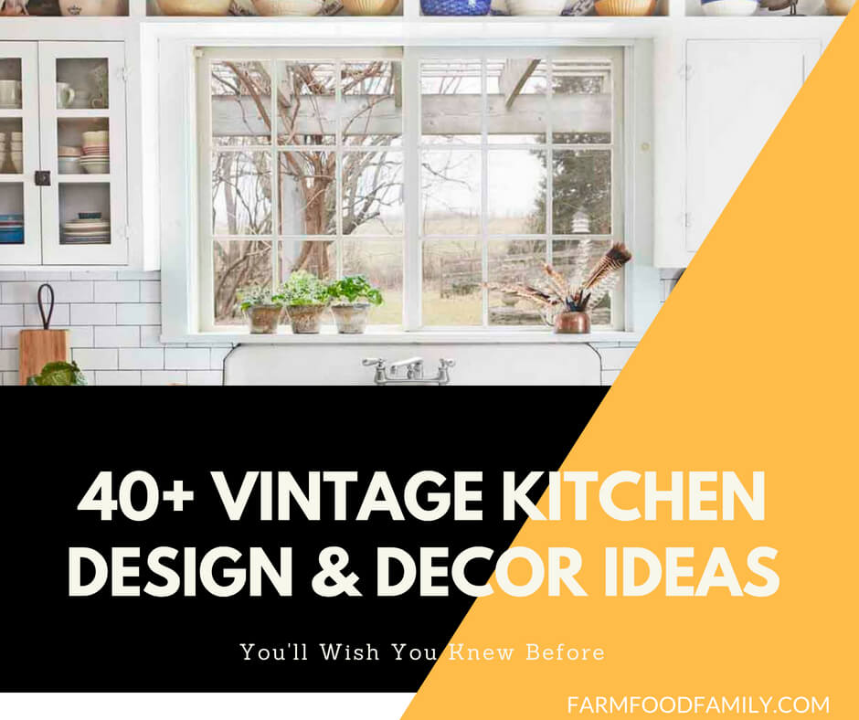40+ Vintage Kitchen Design & Decor Ideas