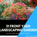 51 Front Yard Landscaping Garden Ideas