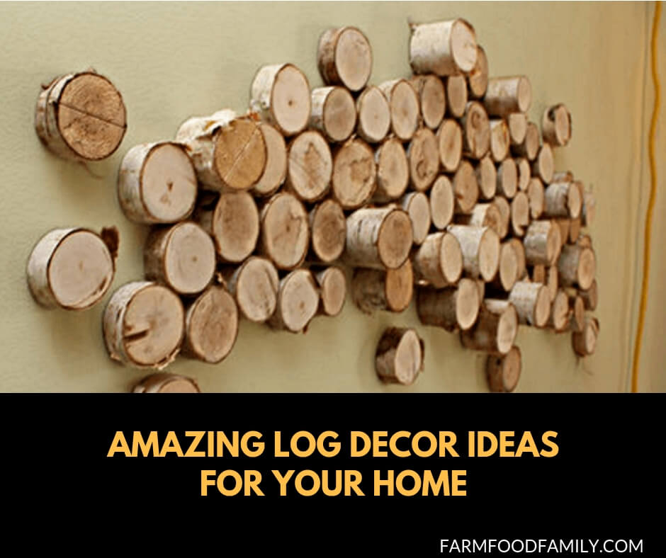35+ DIY Log Decor Ideas for your home