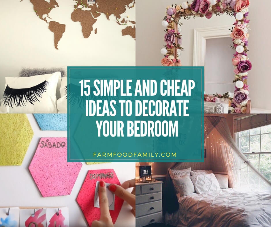 15 Simple and cheap ideas to decorate your bedroom - Farm ...