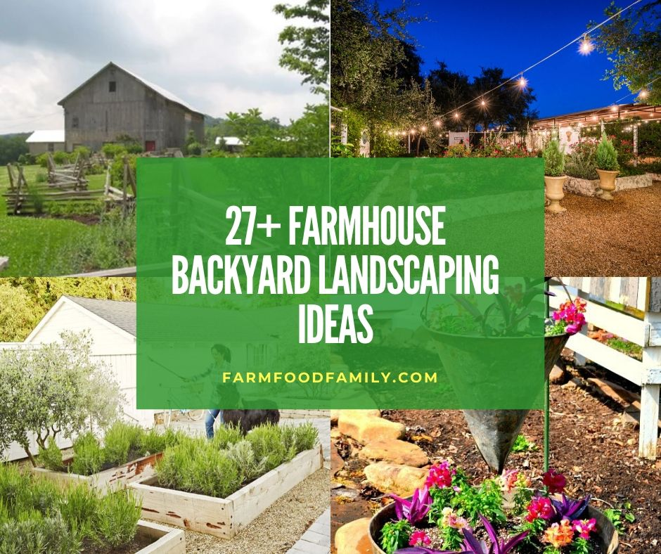 27 Awesome Farmhouse Backyard Landscaping Ideas Designs In 2020